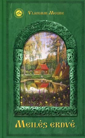 3-oji knyga Vladimiras Megre - Meilės Erdvė- Leidėjas Baltos Gulbės